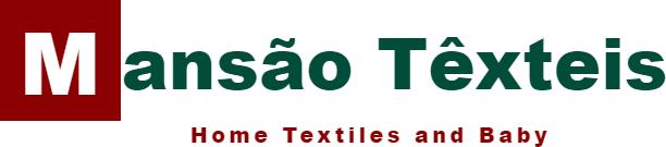 Mansão Têxteis - Home textiles and baby